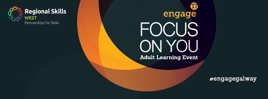 Galway's Engage '17: The adult learning event that focuses on you
