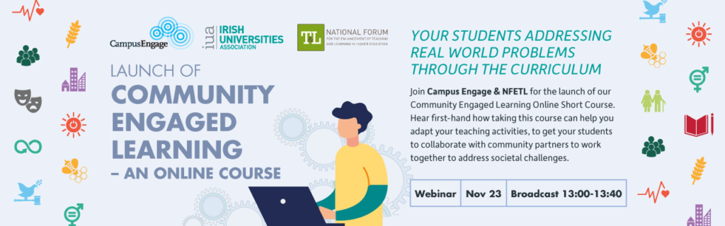 Campus Engage & National Forum for the Enhancement of Teaching and Learning in Higher Education Launch: Community Engaged Learning – An Online Course